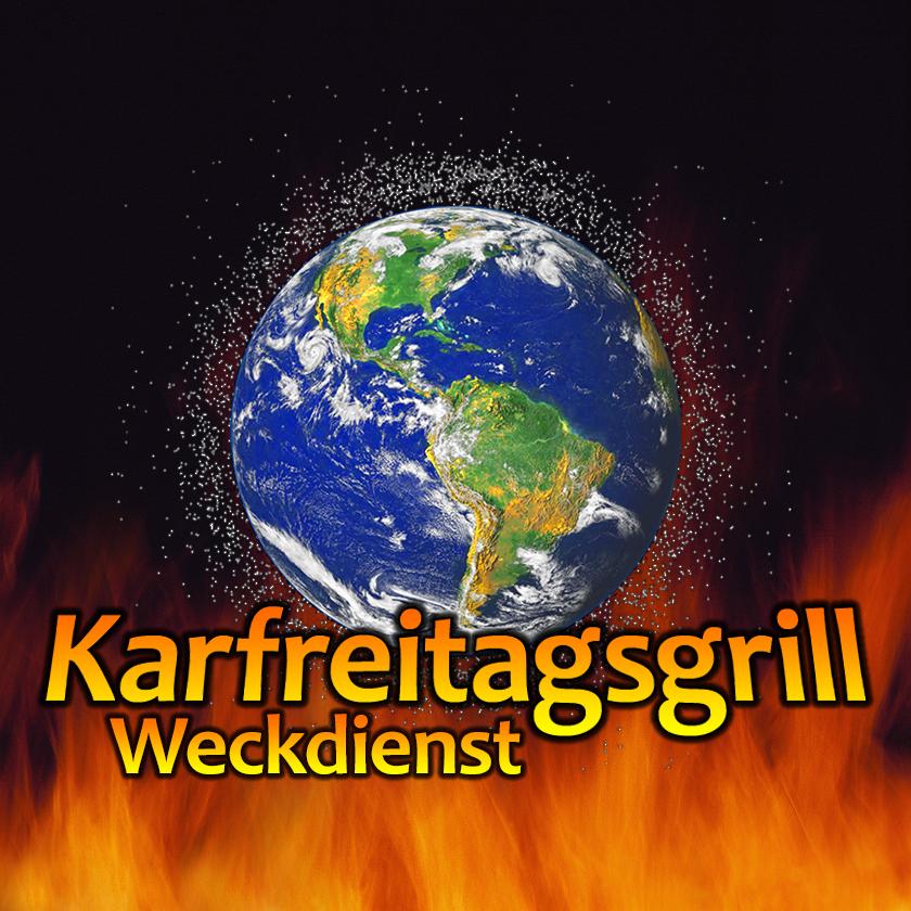 Karfreitagsgrill-Weckdienst